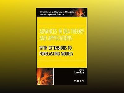 Advances in DEA Theory and Applications: With Extensions to Forecasting Mod av Kaoru Tone