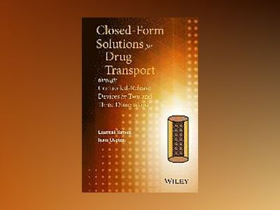 Closed-form Solutions for Drug Transport through Controlled-Release Devices av Laurent Simon