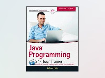 Java Programming 24-Hour Trainer, 2nd Edition av Yakov Fain