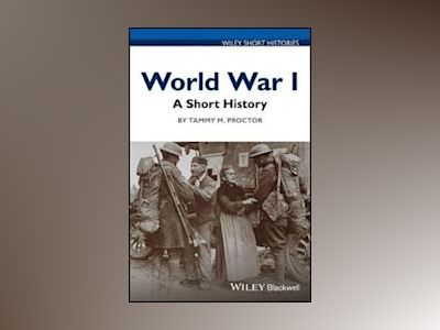 World War I: A Short History av Tammy M Proctor