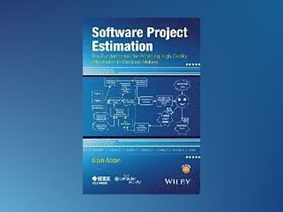 Software Project Estimation: The Fundamentals for Providing High Quality In av Alain Abran