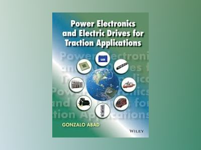 Power Electronics and Electric Drives for Traction Applications av Gonzalo Abad