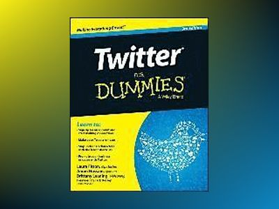 Twitter For Dummies, 3rd Edition av Laura Fitton