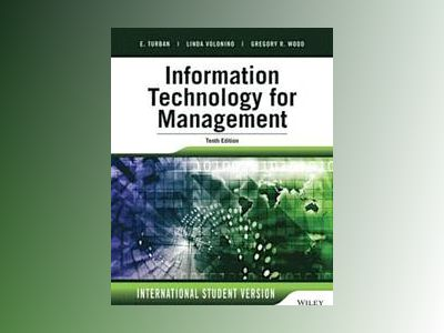 Information Technology for Management: Advancing Sustainable, Profitable Bu av Efraim Turban