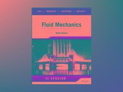 Fluid Mechanics, 9th Edition SI Version av Robert W. Fox