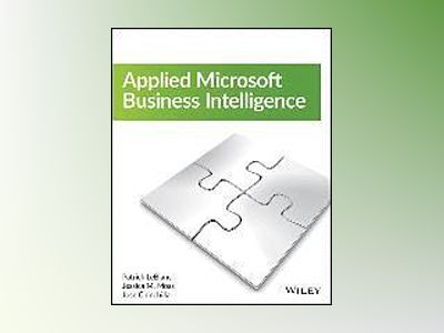 Applied Microsoft Business Intelligence av Patrick LeBlanc