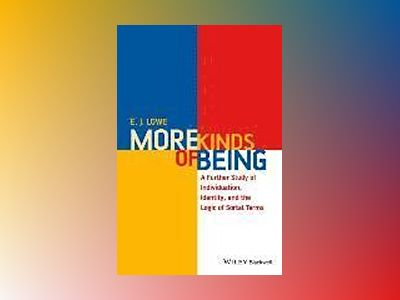 More Kinds of Being: A Further Study of Individuation, Identity, and the Lo av E. J. Lowe