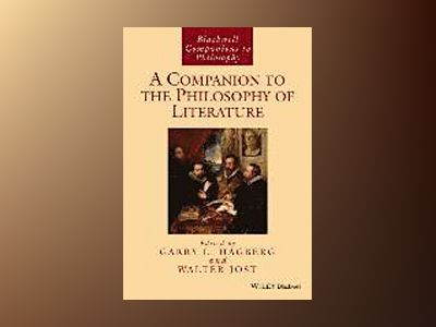 A Companion to the Philosophy of Literature av Garry L. Hagberg