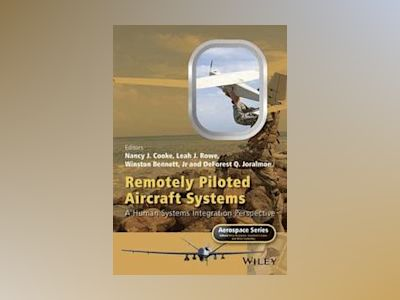 Remotely Piloted Aircraft Systems: A Human Systems Integration Perspective av Nancy J. Cooke