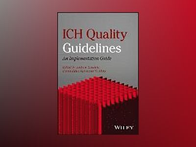 ICH Quality Guidelines: An Implementation Guide av Andrew Teasdale