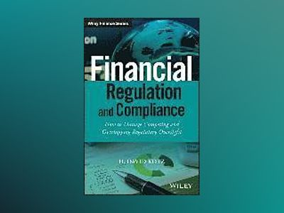 Financial Regulation and Compliance: How to Manage Competing and Overlappin av H. David Kotz