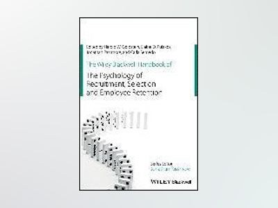 The Wiley Blackwell Handbook of the Psychology of Recruitment, Selection an av Harold Goldstein