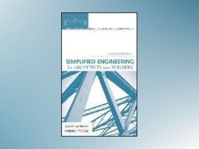 Simplified Engineering for Architects and Builders, 12th Edition av James Ambrose