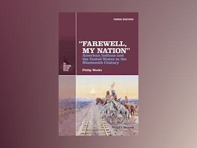 'Farewell, My Nation': The American Indian and the United States in the Nin av Philip Weeks