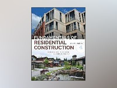 Fundamentals of Residential Construction, 4th Edition av Edward Allen