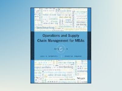 Operations Management for MBA's, 6th Edition av Jack R. Meredith