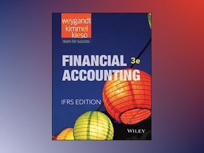 Financial Accounting: IFRS, 3rd Edition av Jerry J. Weygandt