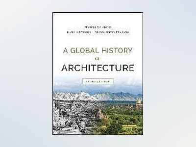 A Global History of Architecture, 3rd Edition av Francis D. K. Ching