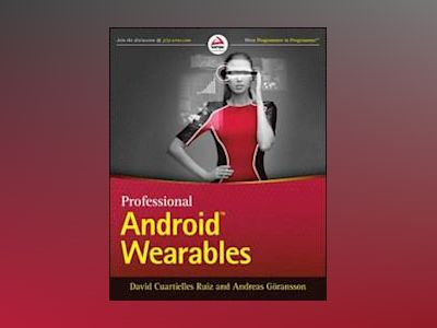 Professional Android Wearables av David Cuartielles Ruiz