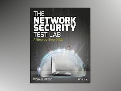 The Network Security Test Lab: A Step-by-Step Guide av Michael Gregg