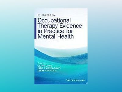 Occupational Therapy Evidence in Practice for Mental Health, 2nd Edition av Cathy Long