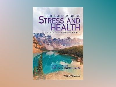 The Handbook of Stress and Health: A Guide to Research and Practice av Cary L. Cooper