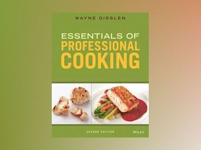 Essentials of Professional Cooking, 2nd Edition av Wayne Gisslen
