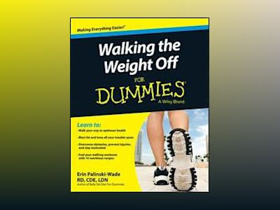 Walking the Weight Off For Dummies av Erin Palinski-Wade