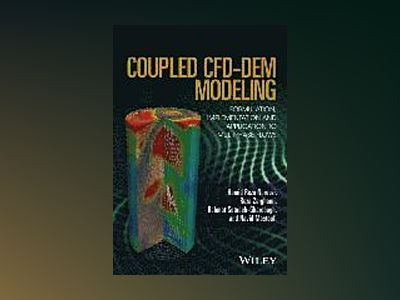 Coupled CFD-DEM Modeling: Formulation, Implementation and Applications to M av Hamid Reza Norouzi