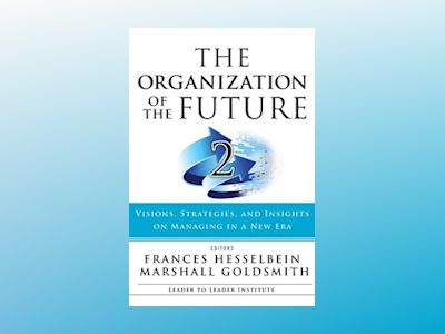 The Organization of the Future 2: Visions, Strategies, and Insights on Mana av Frances Hesselbein