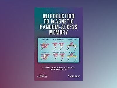 Introduction to Magnetic Random-Access Memory av R. B. Goldfarb