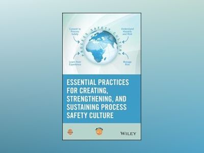 Essential Practices for Developing, Strengthening and Implementing Process av CCPS