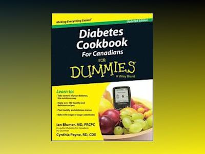Diabetes Cookbook For Canadians For Dummies, Updated Edition av Ian Blumer