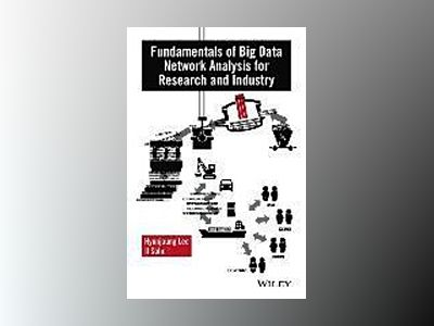 Fundamentals of Big Data Network Analysis for Research and Industry av Hyunjoung Lee