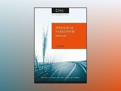 CAIA Level II: Advanced Core Topics in Alternative Investments, 3rd Edition av CAIA Association