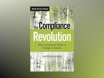 Beyond Compliance: Making Compliance Work for the Business av David Jackman