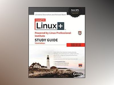 CompTIA Linux+ Powered by Linux Professional Institute Study Guide, 3rd Edi av Christine Bresnahan