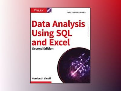 Data Analysis Using SQL and Excel, 2nd Edition av Gordon S. Linoff