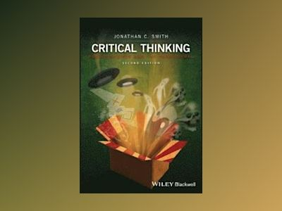 Critical Thinking in a World of Pseudoscience and Paranormal Beliefs, 2nd E av Jonathan C. Smith