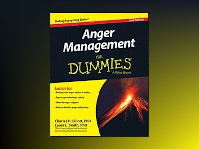 Anger Management For Dummies, 2nd Edition av Charles H. Elliott