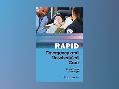 Rapid Emergency & Unscheduled Care av Oliver Phipps