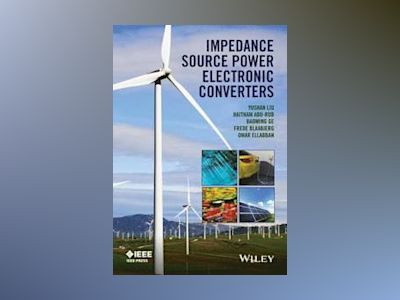 Impedance Source Power Electronic Converters av Yushin Liu