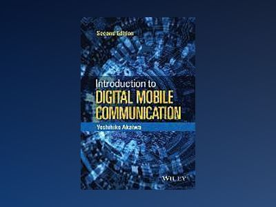 Introduction to Digital Mobile Communication, 2nd Edition av Yoshihiko Akaiwa