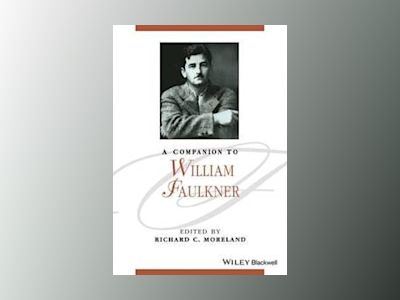 A Companion to William Faulkner av Richard C. Moreland