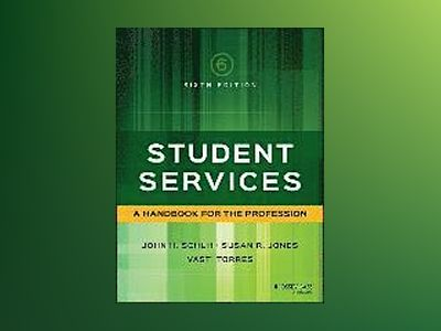 Student Services: A Handbook for the Profession, 6th Edition av John H. Schuh