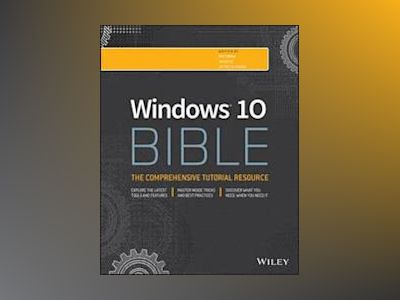 Windows 10 Bible av Rob Tidrow