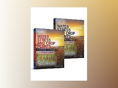 Water Stress and Crop Plants: A Sustainable Approach, 2 Volume Set av Parvaiz Ahmad