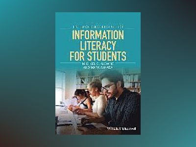 Information Literacy for Students: An Introduction av Michael C. Alewine