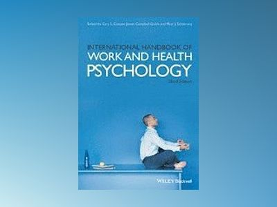 International Handbook of Work and Health Psychology, 3rd Edition av Cary L. Cooper