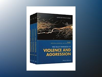 The Wiley Handbook of Violence and Aggression av Peter Sturmey